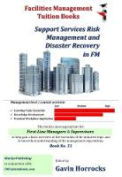 Contribute to Disaster Recovery and Contingency Planning: Support Services Risk Management and Disaster Recovery - One of a series of books for the FM industry 31 (Paperback)