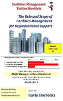 Overview of facilities management - One of a series of books for the FM industry 1 (Paperback)