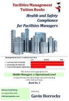 Managing Health and Safety in Own Area of Facilities Management - One of a series of books for the FM industry (Paperback)