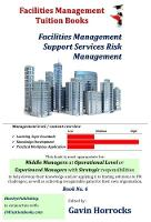 Understanding Risk Management in Facilities Management - One of a series of books for the FM industry 6 (Paperback)