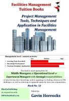 Understanding Facilities Management Projects: Project Management Tools, Techniques and Application - One of a series of books for the FM industry 12 (Paperback)