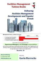 Facilities Management Developments and Trends: Following FM Developments and Popular Trends - One of a series of books for the FM industry 18 (Paperback)