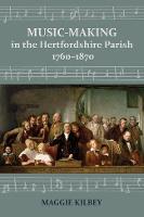 Music-making in the Hertfordshire Parish, 1760-1870