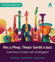 Roc a Phop, Theatr Gerdd, a Jazz - Gwerthuso Cerddoriaeth Boblogaidd (Paperback)