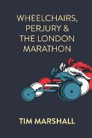 Wheelchairs, Perjury and the London Marathon (Paperback)