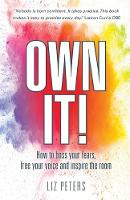 Own It!: How to boss your fears, free your voice and inspire the room (Paperback)