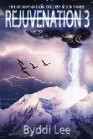 Rejuvenation Book 3 - The Rejuvenation Trilogy 3 (Paperback)