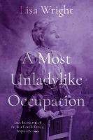 A Most Un-ladylike Occupation: Lucy Deane, the First Female Factory Inspector 1890's (Paperback)