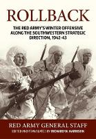 Rollback: The Red Army's Winter Offensive Along the Southwestern Strategic Direction, 1942-43 (Paperback)