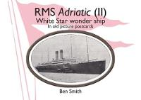 Rms Adriatic (II): White Star Line Wonder Ship in Old Picture Postcards (Paperback)