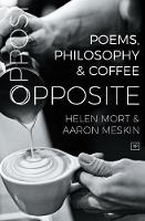 Opposite: Poems, Philosophy and Coffee (Paperback)