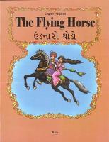 The Flying Horse: English-Gujarati 2018 (Paperback)