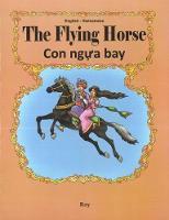 The Flying Horse: English-Vietnamese 2018 (Paperback)