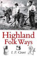 Highland Folk Ways (Paperback)