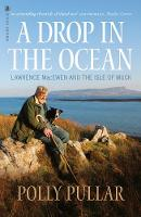 A Drop in the Ocean: Lawrence MacEwen and the Isle of Muck (Paperback)