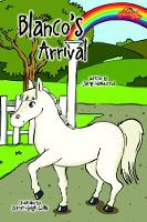 Blanco's Arrival 2018: The Rainbow Riding School Book Series 3 - The Rainbow Riding School 3 (Paperback)