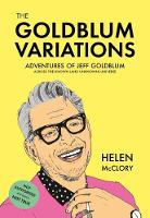 The Goldblum Variations: Adventures of Jeff Goldblum across the known (and unknown) universe (Paperback)