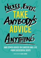 Never, Ever Take Anybody's Advice on Anything