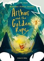 Arthur and the Golden Rope - Brownstone's Mythical Collection (Paperback)