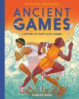 Ancient Games: A History of Sports and Gaming (Hardback)