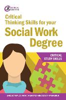Critical Thinking Skills for your Social Work Degree - Critical Study Skills (Paperback)