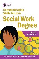 Communication Skills for your Social Work Degree - Critical Study Skills (Paperback)