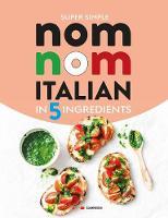 Super Simple Nom Nom Italian In 5 Ingredients