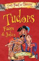 Truly Foul & Cheesy Tudors Facts and Jokes Book