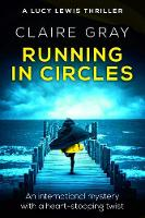 Running In Circles: An international mystery with a heart-stopping twist - Lucy Lewis Thriller 1 (Paperback)
