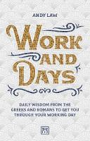 Work and Days: Daily wisdom from the Greeks and Romans to get you through your working day (Paperback)