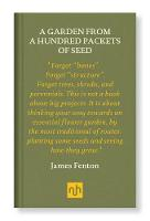 A GARDEN FROM A HUNDRED PACKETS OF SEED (Hardback)