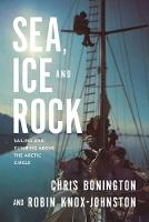 Sea, Ice and Rock: Sailing and climbing Above the Arctic Circle (Paperback)