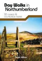 Day Walks in Northumberland: 20 coastal & countryside routes - Day Walks (Paperback)