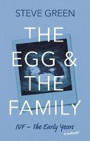The Egg & The Family: IVF - The Early Years (Paperback)