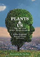 Plants & Us: how they shape human history & society (Hardback)