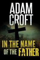 In the Name of the Father - Knight & Culverhouse 6 (Paperback)