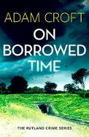 On Borrowed Time - Rutland Crime 2 (Paperback)