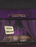Weird Theatre (Hardback)