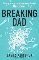 Breaking Dad: How my mild-mannered father became Britain's biggest meth dealer (Paperback)