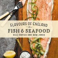 Flavours of England: Fish and Seafood - Flavours of England 2 (Hardback)