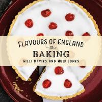 Flavours of England: Baking - Flavours of England 10 (Hardback)