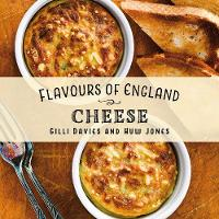 Flavours of England: Cheese - Flavours of England 12 (Hardback)