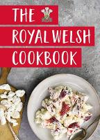 The Royal Welsh Cookbook (Hardback)