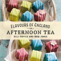 Flavours of England: Afternoon Tea - Flavours of England 5 (Hardback)