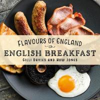 Flavours of England: English Breakfast - Flavours of England 7 (Hardback)
