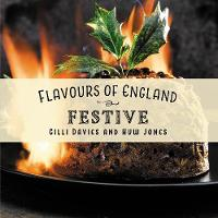 Flavours of England: Festive - Flavours of England 8 (Hardback)