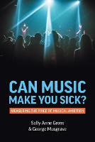 Can Music Make You Sick? Measuring the Price of Musical Ambition