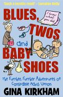 Blues, Twos and Baby Shoes: The Further, Further Adventures of Mavis Upton - Mavis Upton (Paperback)