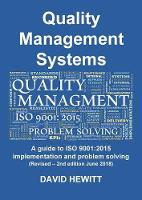 Quality Management Systems A guide to ISO 9001: 2015 Implementation and Problem Solving: Revised - 2nd edition June 2018 (Paperback)