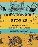 Questionable Stories: A compendium of unique word searches (Paperback)